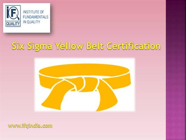 Six Sigma Yellow Belt Certification Authorstream