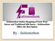 fashionothon Online Shopping of Party Wear Sarees and Traditional Silk