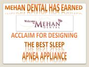 Mehan Dental Has Earned Acclaim for Designing Sleep Apnea Appliance