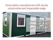 Porta cabins manufacturers with sturdy construction and impeccable ran