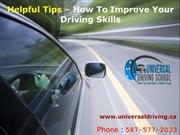 Helpful Tips – How To Improve Your Driving Skills