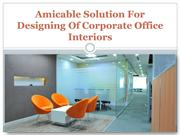 Amicable Solution for Designing of Corporate Office Interiors