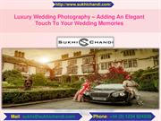 Luxury Wedding Photography – Adding An Elegant Touch To Your Wedding