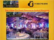 Top Ideas For Event Planning in Central Wisconsin
