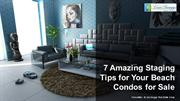 7 Amazing Staging Tips for Your Beach Condos for Sale