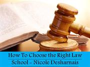 How To Choose the Right Law School - Nicole Desharnais