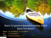 Want To Spend A Beautiful Holiday In Bali Book The Resort