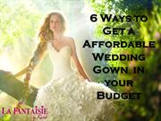 6 Ways to Get a Affordable Wedding Gown in your Budget