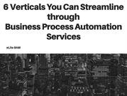 6 Verticals You Can Streamline through Business Process Automation Ser