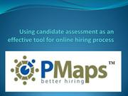 Using candidate assessment as an effective tool for online hiring proc