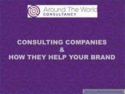 CONSULTING COMPANIES AND HOW THEY HELP YOUR BRAND