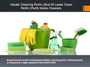 Vacate cleaning for your property