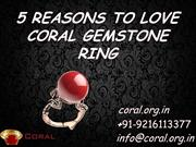 5 REASONS to  LOVE CORAL GEMSTONE RING