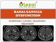 Basal ganglia disease : causes, symptoms, treatment and diagnosis