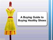 A Buying Guide to Buying Healthy Shoes