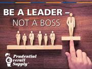 Prudential Overall Supply: Be A Leader Not A Boss