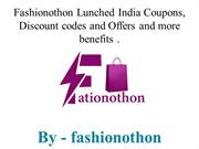 Fashionothon Lunched India Coupons, Discount codes and Offers and more