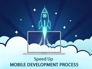 Speed Up Your Mobile App Development Process
