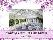 Wedding Tent- Get Your Dream Setting