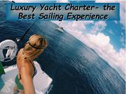 Luxury Yacht Charter- the Best Sailing Experience