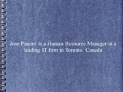 Jose Pineiro is a Human Resource Manager at a leading IT firm in CA