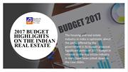 2017 BUDGET HIGHLIGHTS ON THE INDIAN REAL ESTATE