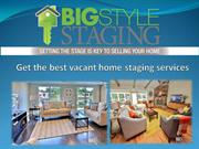 Get the best vacant home staging services
