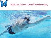 Tips To Faster Butterfly Swimming Strokes