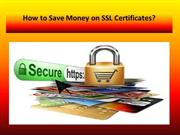 How to Save Money on SSL Certificates?