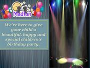 Celebrate Children Birthday Party with MADFUN
