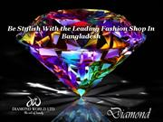 Be Stylish With the Leading Fashion Shop In Bangladesh