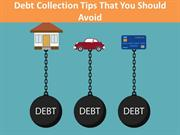 Debt Collection Tips That You Should Avoid
