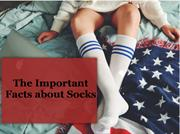 The Important Facts about Socks