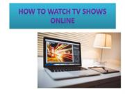 How watch TV shows online