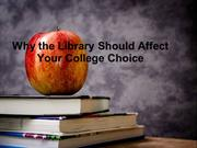 Why the Library Should Affect Your College Choice