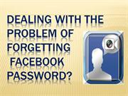 Dealing with the problem of forgetting Facebook password