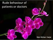 Rude behaviour of patients or doctors