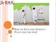 How to Pick the Perfect Paint for the perfect job