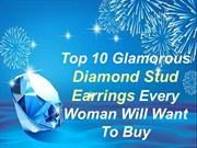 Top 10 Glamorous Diamond Studs Earrings Every Woman Will Want To Buy