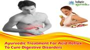 Ayurvedic Treatment For Acid Reflux To Cure Digestive Disorders
