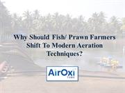 Why should fish or prawn farmers shift to modern technique - AirOxi Tu