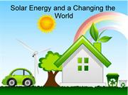 Solar Energy and a Changing the  World