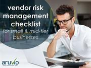 Vendor Risk Management Checklist for Small & Mid-Tier Business