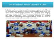 Get the best for  Balloon Decorator in Delhi