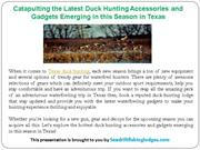 Catapulting the Latest Duck Hunting Accessories and Gadgets in Texas