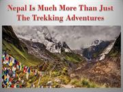 Nepal Is Much More Than Just The Trekking Adventures