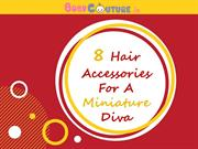 8 Hair Accessories For A Miniature Diva
