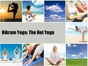 Bikram Yoga- The Hot Yoga