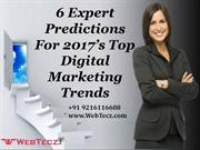 6 Expert Predictions For 2017's Top Digital Marketing Trends