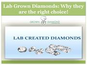 Lab Grown Diamonds: Why they are the right choice!